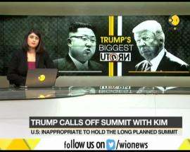 Donald Trump pulls out of summit with Kim, blames Korean hostility
